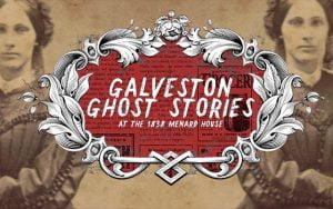 Galveston Ghost Stories