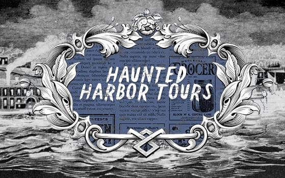 Haunted Harbor Tours